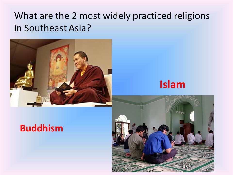 What are the 2 most widely practiced religions in Southeast Asia