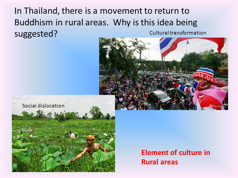 In Thailand, there is a movement to return to Buddhism in rural areas