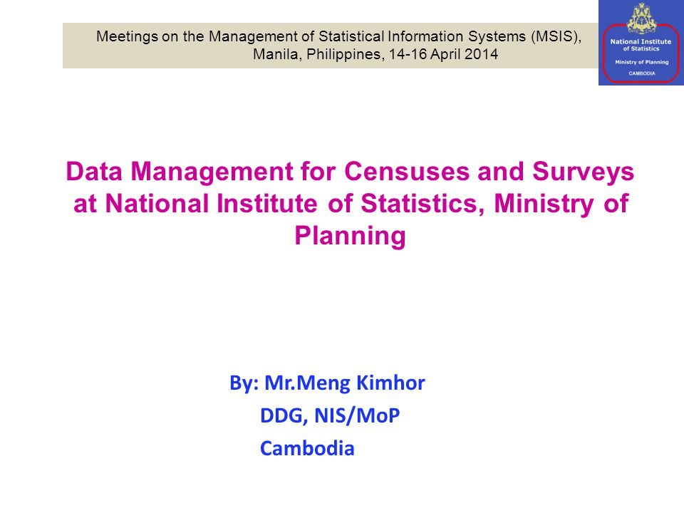 By: Mr.Meng Kimhor DDG, NIS/MoP Cambodia