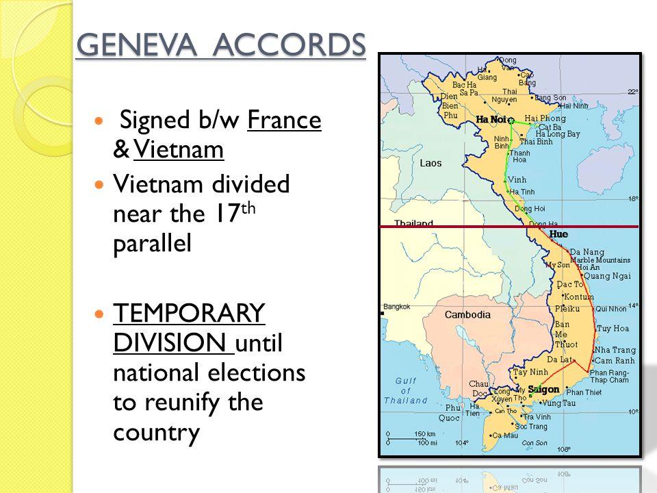 GENEVA ACCORDS Vietnam divided near the 17th parallel