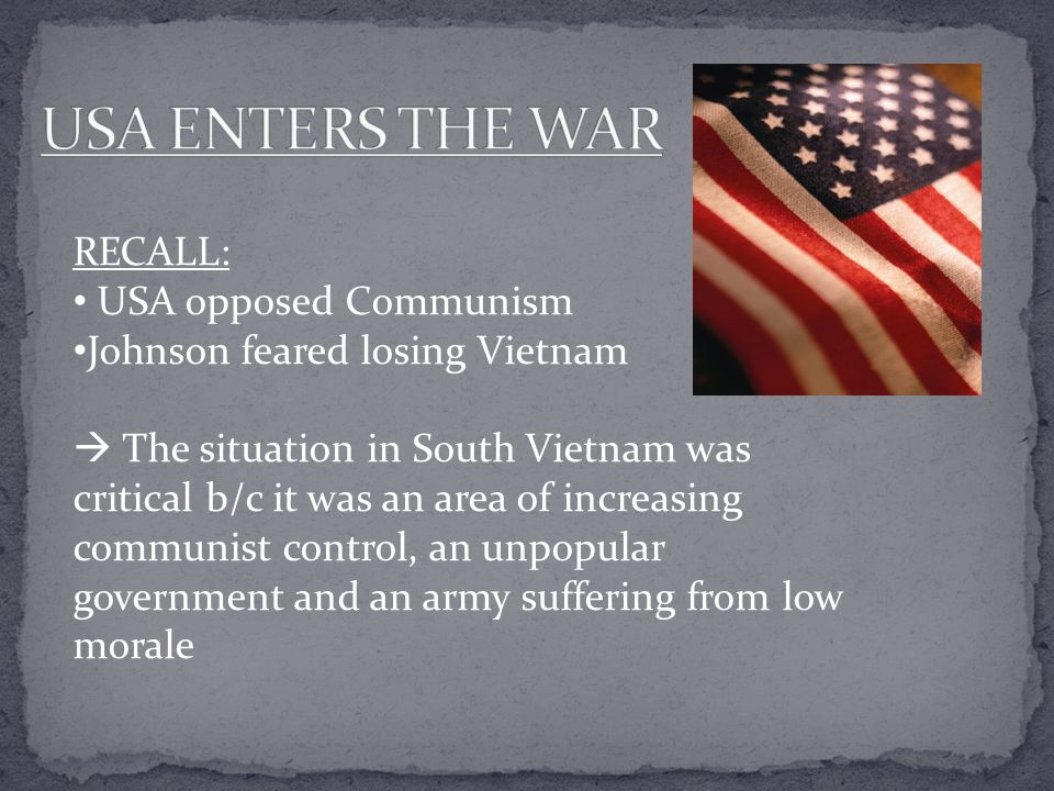 USA ENTERS THE WAR RECALL: USA opposed Communism