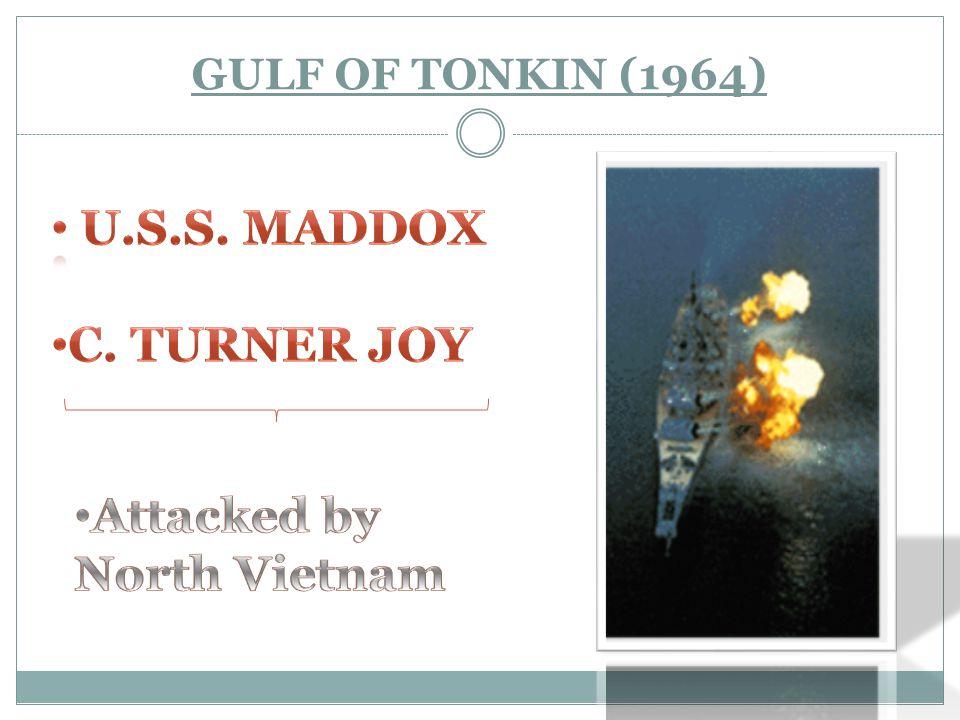 Attacked by North Vietnam