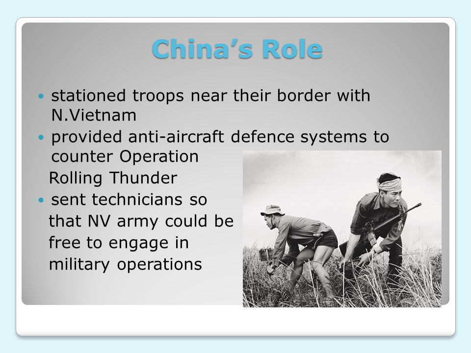 China's Role stationed troops near their border with N.Vietnam