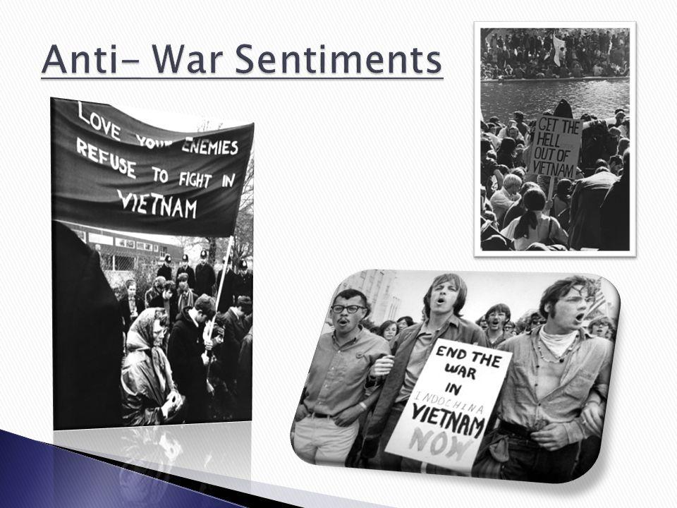 Anti- War Sentiments