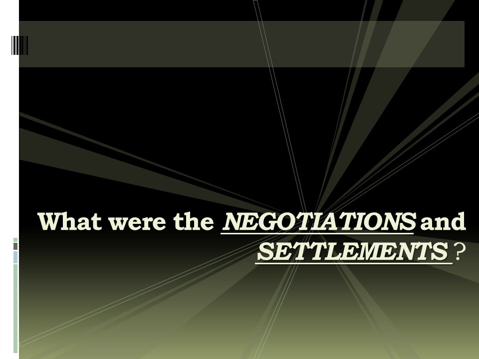 What were the NEGOTIATIONS and SETTLEMENTS