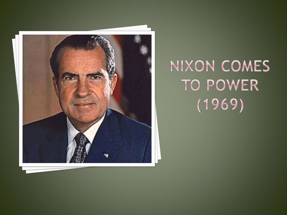 Nixon comes to power (1969)