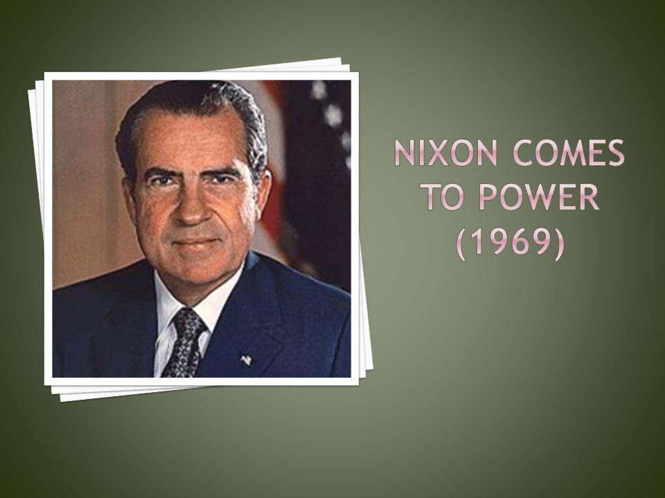 Nixon comes to power (1969)