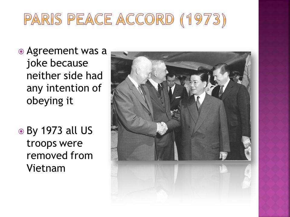 Paris peace accord (1973) Agreement was a joke because neither side had any intention of obeying it.