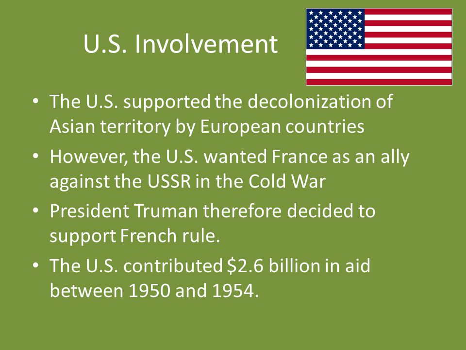 U.S. Involvement The U.S. supported the decolonization of Asian territory by European countries.