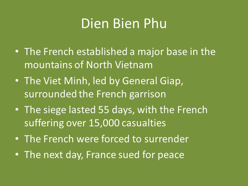 Dien Bien Phu The French established a major base in the mountains of North Vietnam.