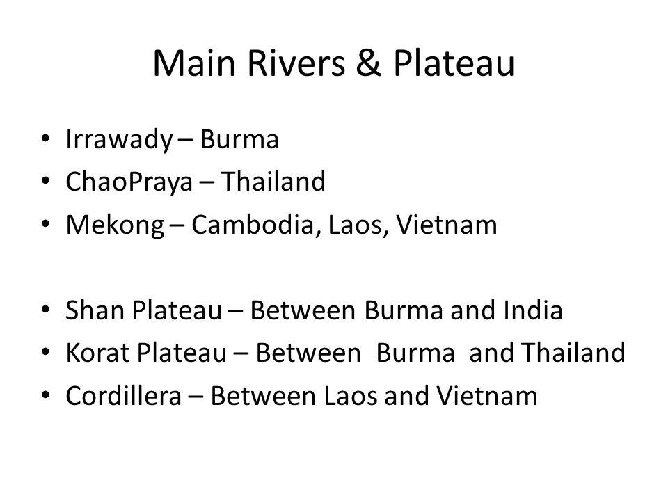 Main Rivers & Plateau Irrawady – Burma ChaoPraya – Thailand