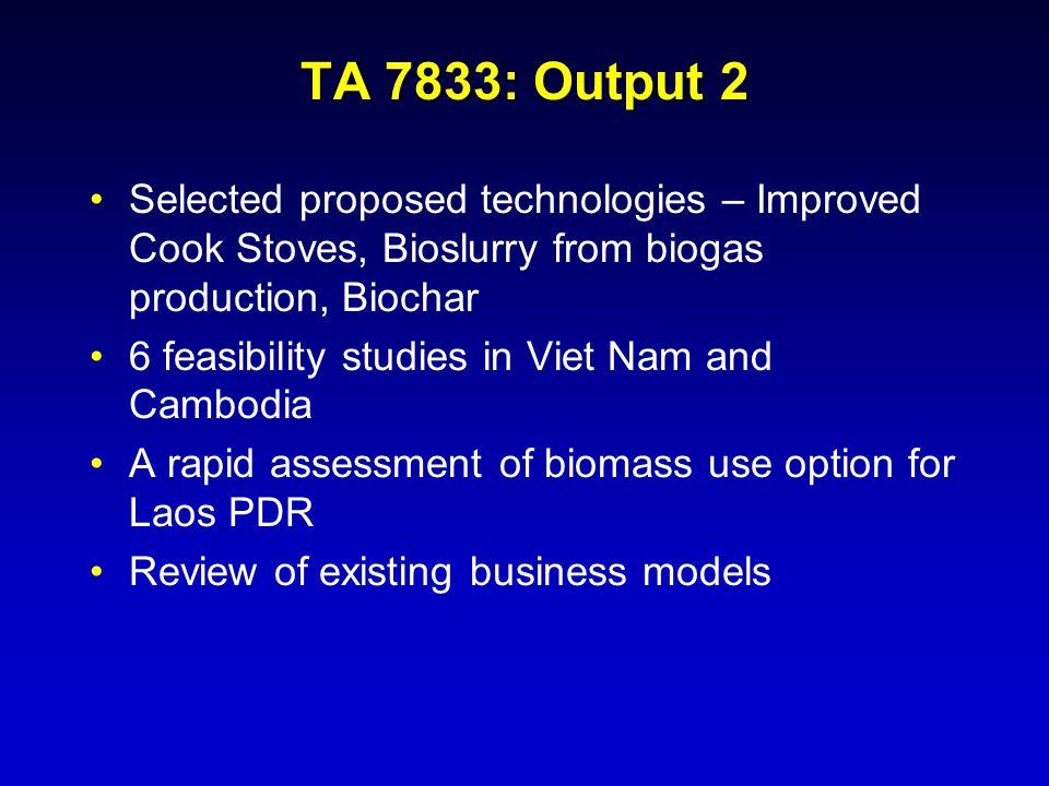 TA 7833: Output 2 Selected proposed technologies – Improved Cook Stoves, Bioslurry from biogas production, Biochar.