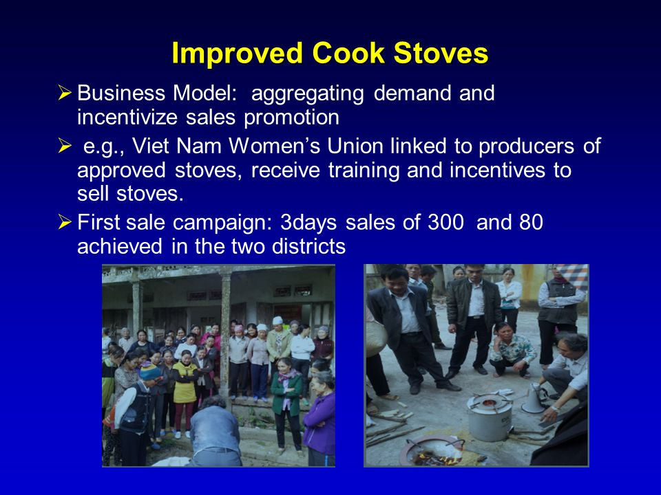 Improved Cook Stoves Business Model: aggregating demand and incentivize sales promotion.