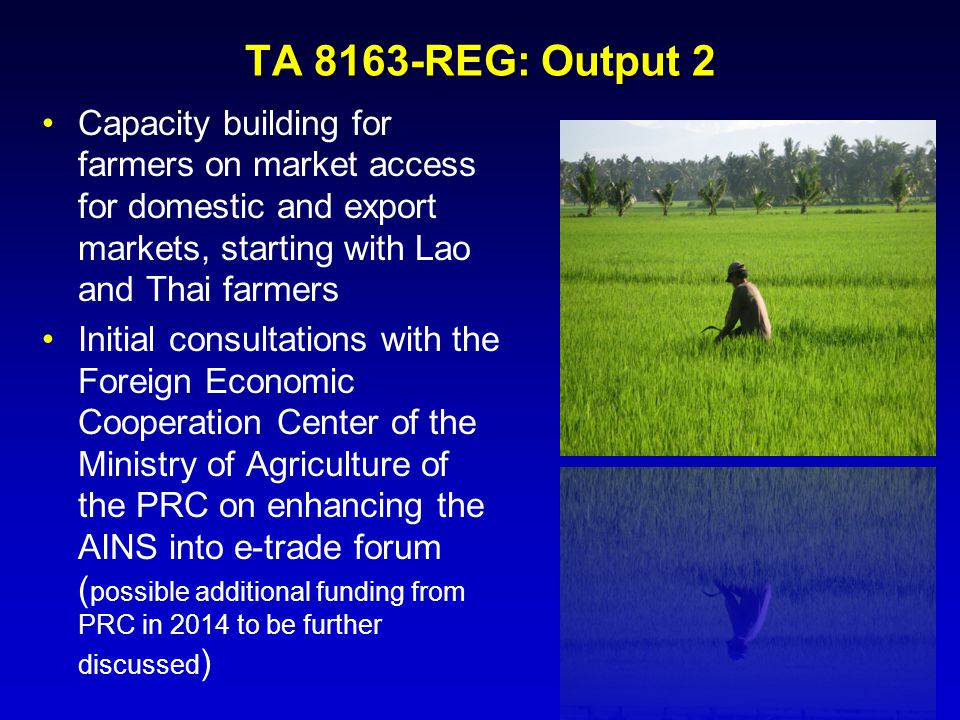 TA 8163-REG: Output 2 Capacity building for farmers on market access for domestic and export markets, starting with Lao and Thai farmers.