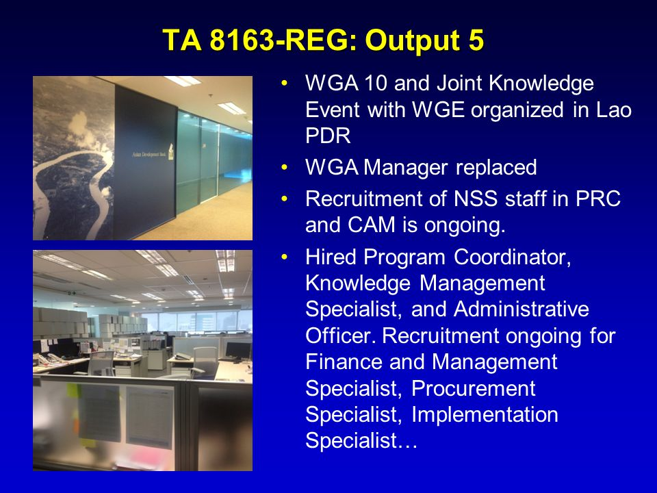 TA 8163-REG: Output 5 WGA 10 and Joint Knowledge Event with WGE organized in Lao PDR. WGA Manager replaced.