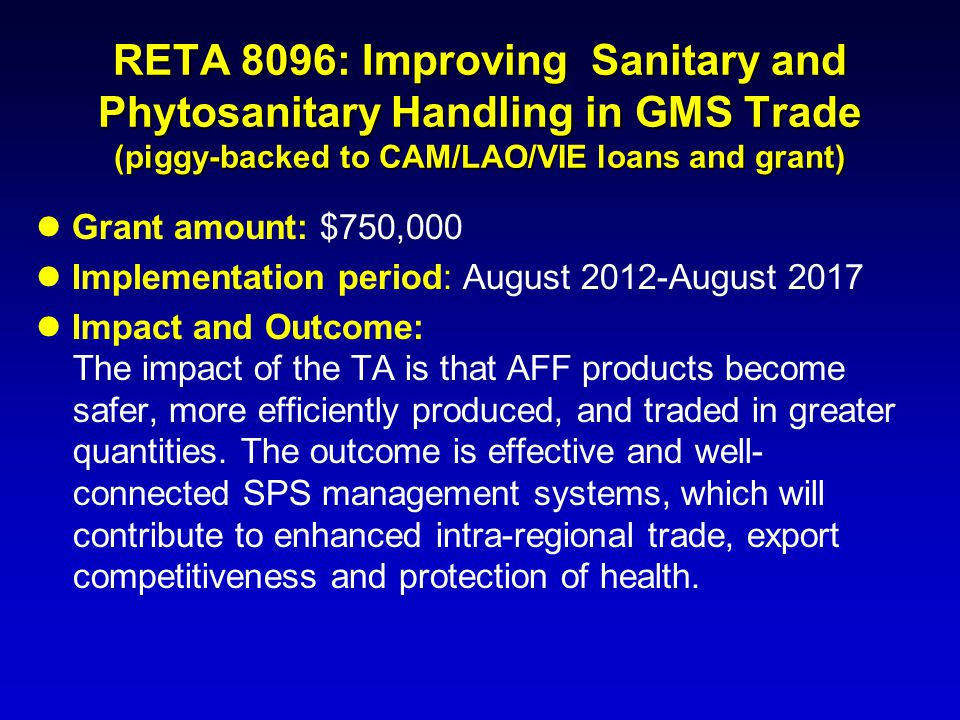 RETA 8096: Improving Sanitary and Phytosanitary Handling in GMS Trade (piggy-backed to CAM/LAO/VIE loans and grant)