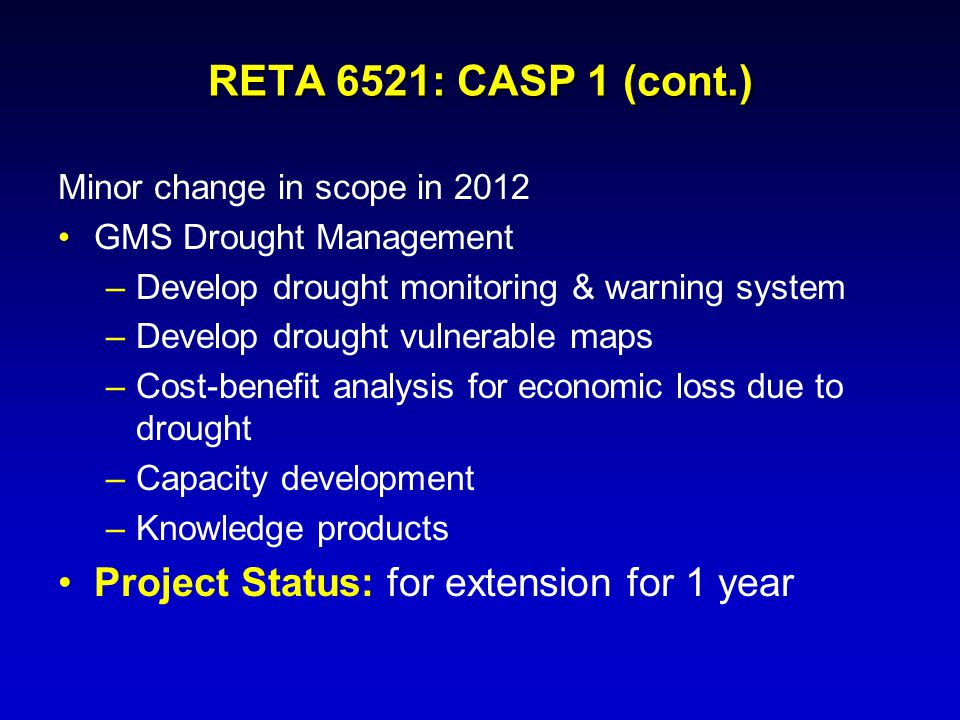 RETA 6521: CASP 1 (cont.) Project Status: for extension for 1 year