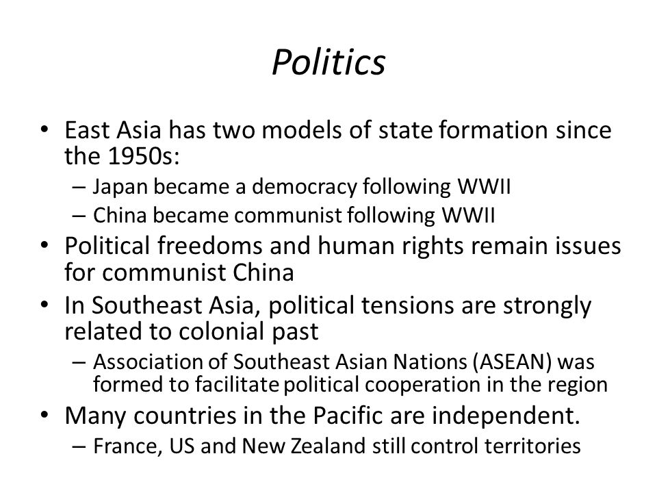 Politics East Asia has two models of state formation since the 1950s: