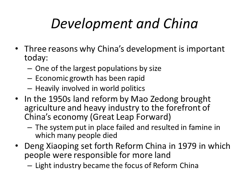 Development and China Three reasons why China's development is important today: One of the largest populations by size.