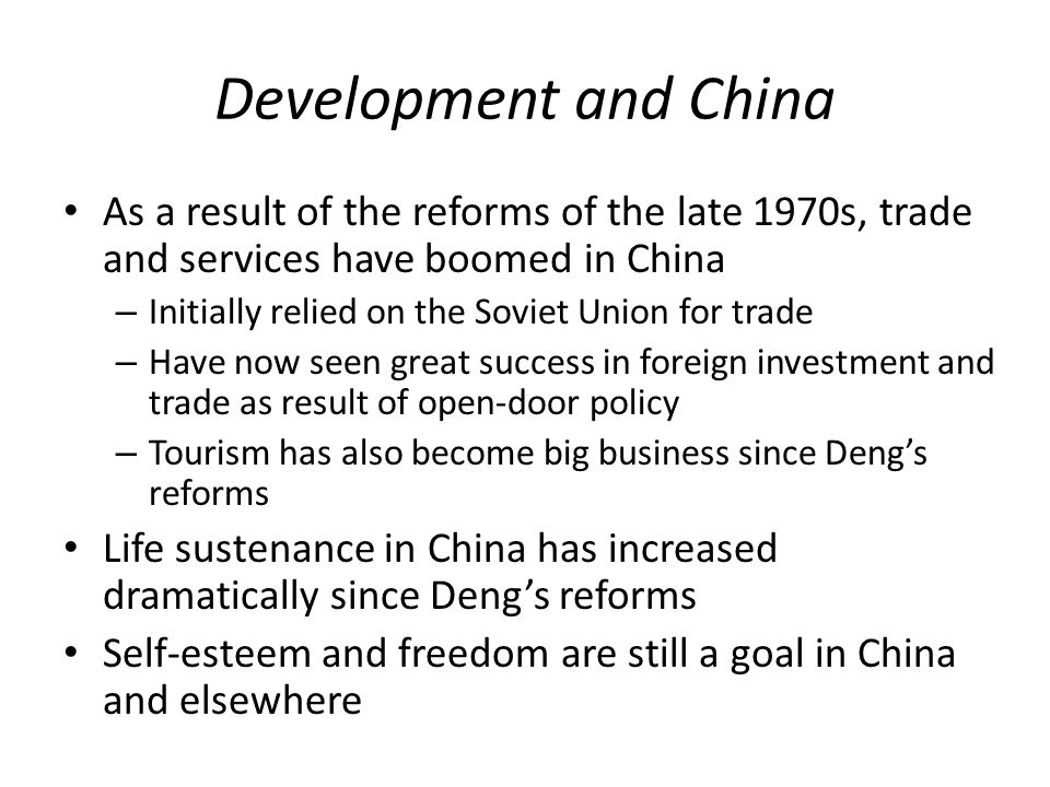 Development and China As a result of the reforms of the late 1970s, trade and services have boomed in China.