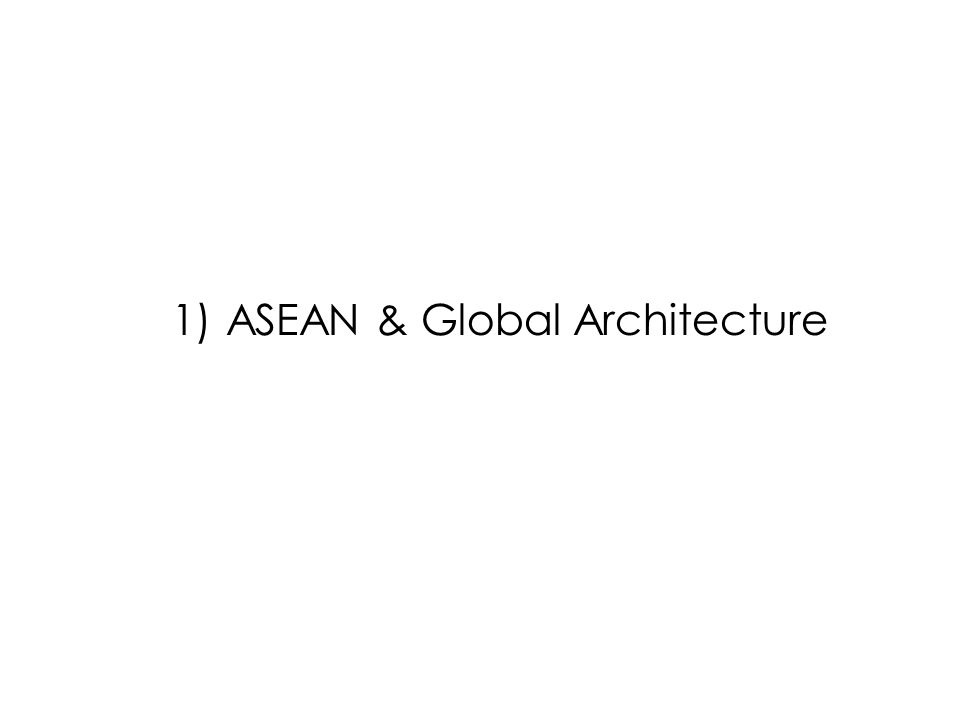 ASEAN & Global Architecture