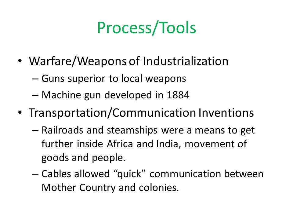 Process/Tools Warfare/Weapons of Industrialization