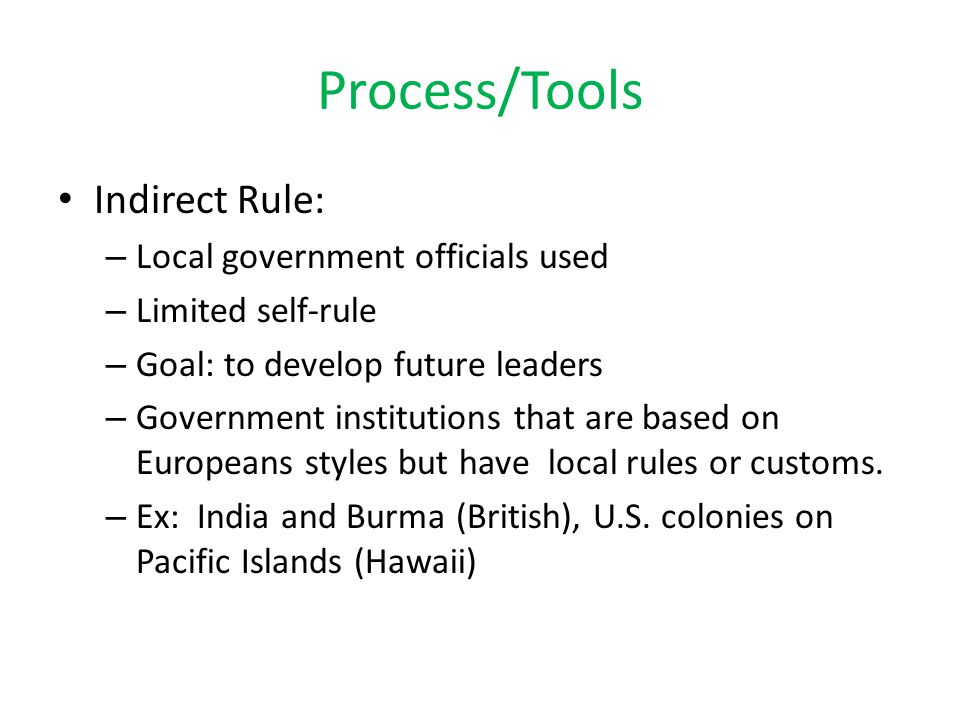 Process/Tools Indirect Rule: Local government officials used