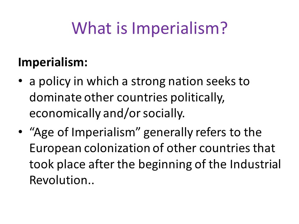 What is Imperialism Imperialism: