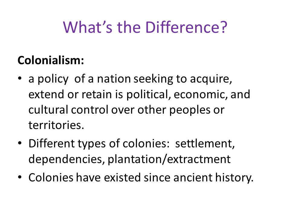 What's the Difference Colonialism: