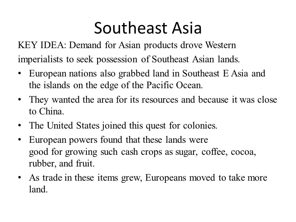Southeast Asia KEY IDEA: Demand for Asian products drove Western