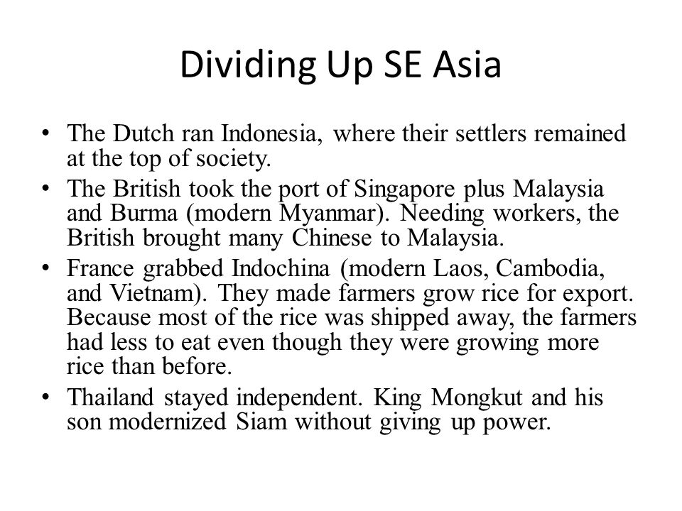 Dividing Up SE Asia The Dutch ran Indonesia, where their settlers remained at the top of society.