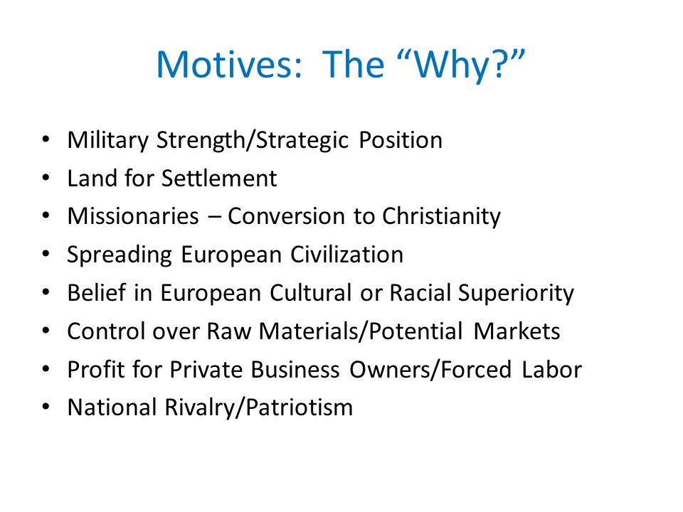 Motives: The Why Military Strength/Strategic Position