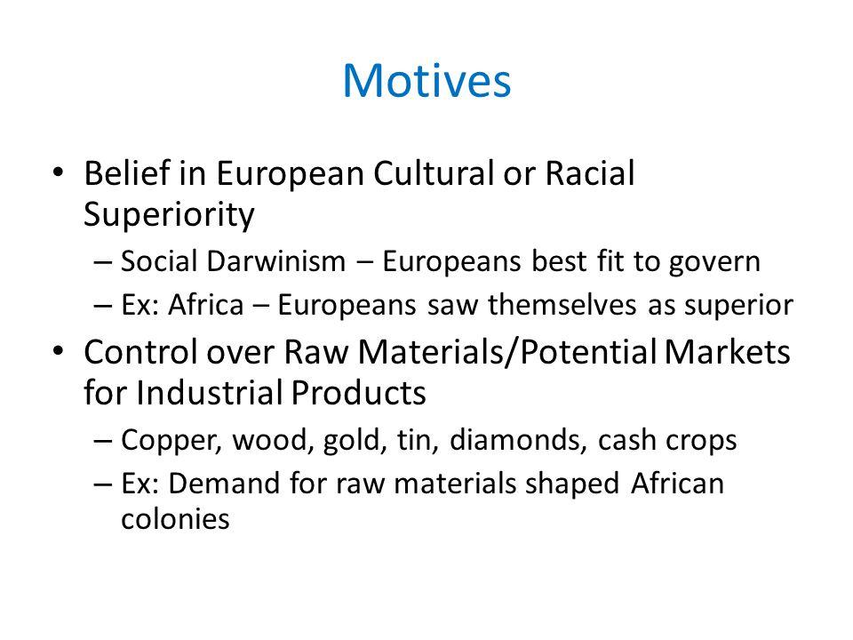 Motives Belief in European Cultural or Racial Superiority