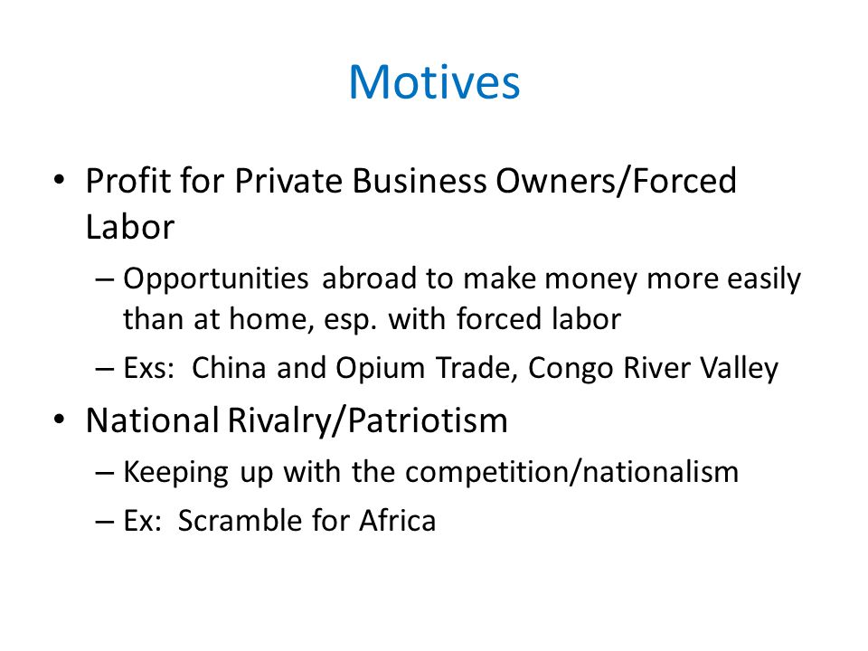 Motives Profit for Private Business Owners/Forced Labor