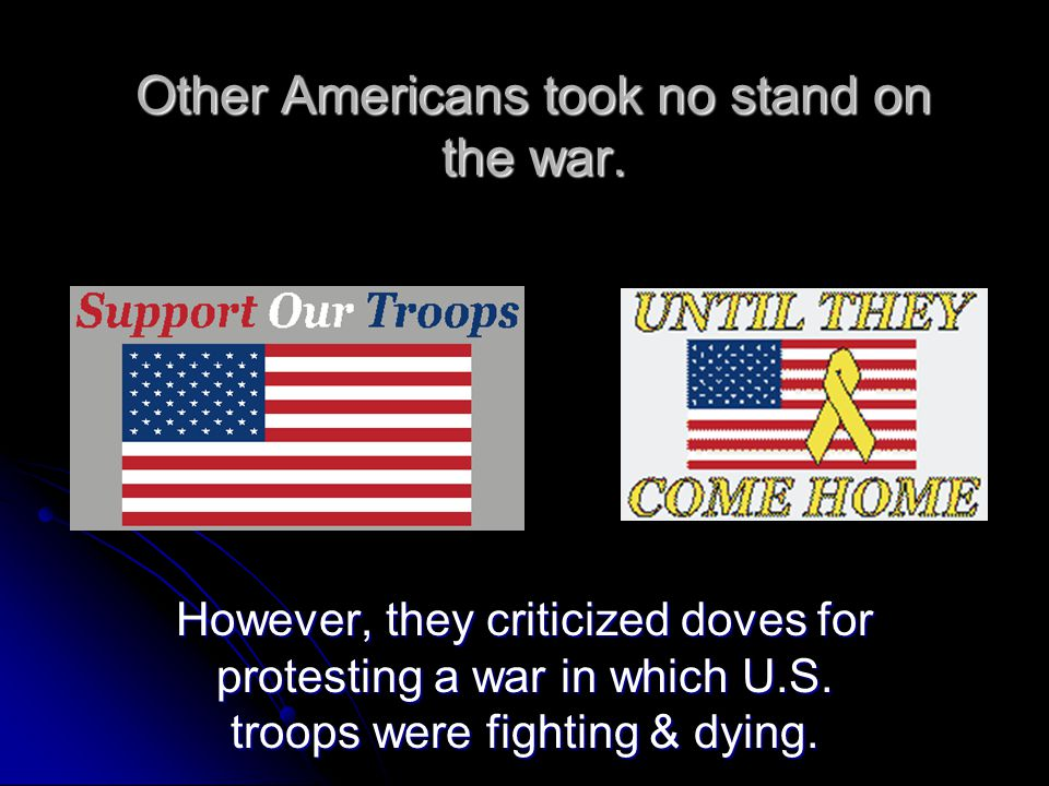Other Americans took no stand on the war.