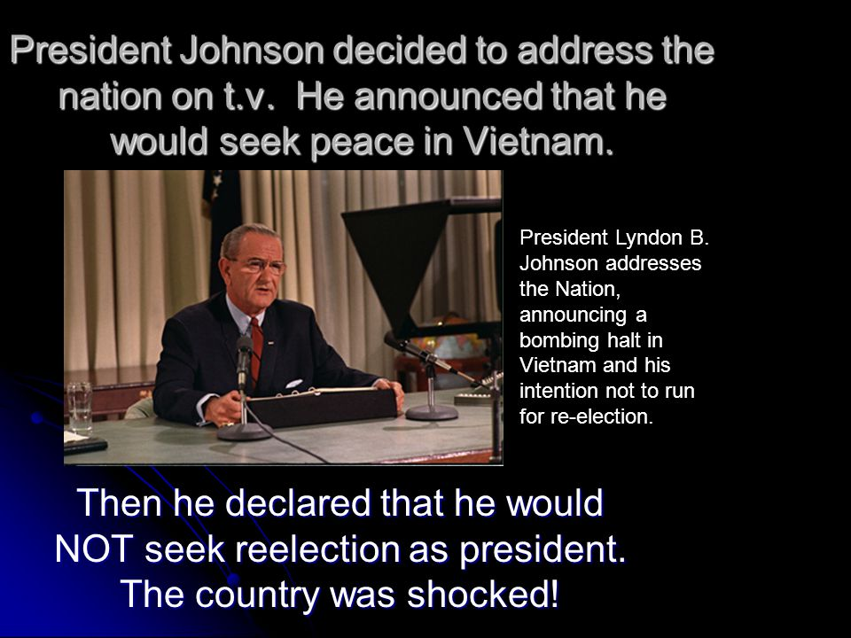 President Johnson decided to address the nation on t. v