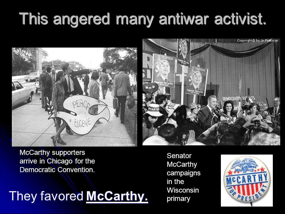 This angered many antiwar activist.