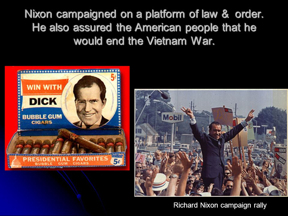 Nixon campaigned on a platform of law & order