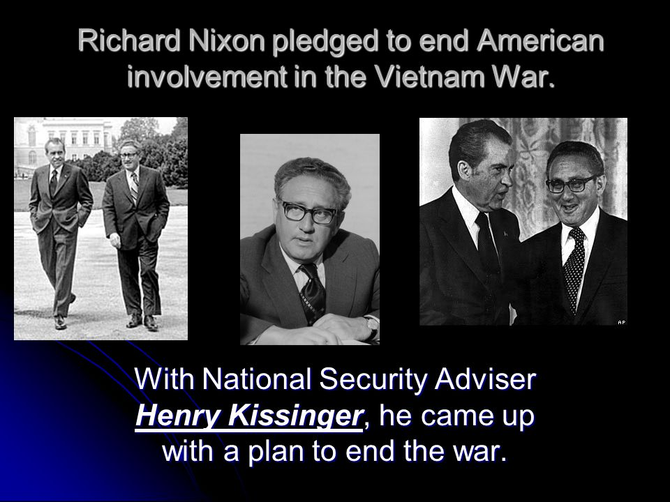 Richard Nixon pledged to end American involvement in the Vietnam War.