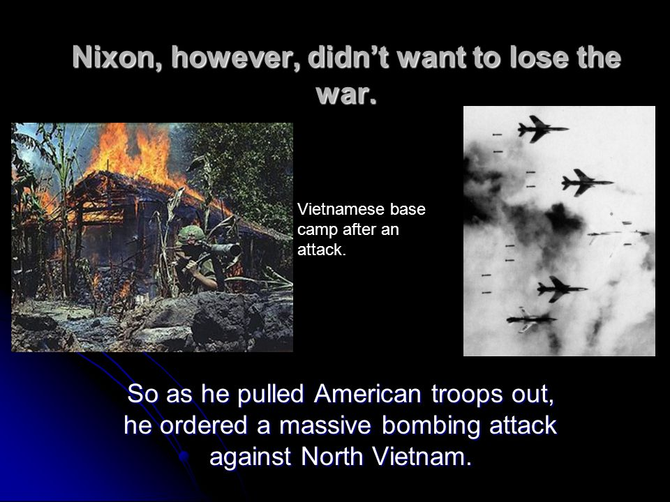 Nixon, however, didn't want to lose the war.