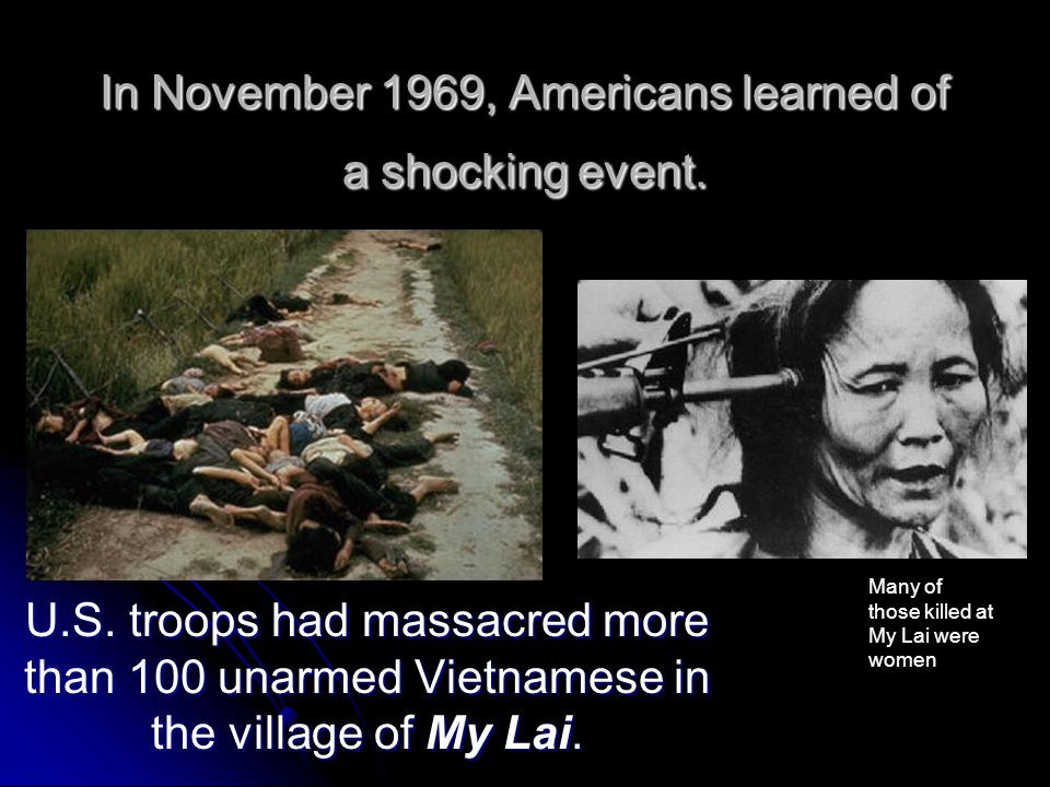 In November 1969, Americans learned of a shocking event.