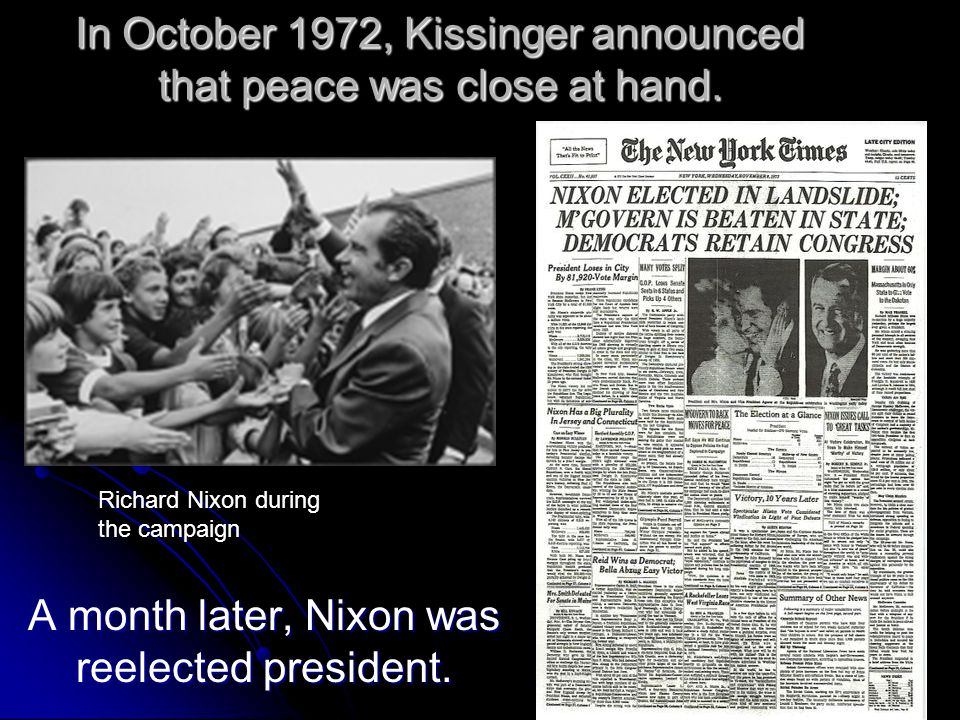 In October 1972, Kissinger announced that peace was close at hand.