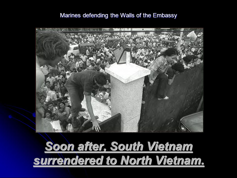 Soon after, South Vietnam surrendered to North Vietnam.