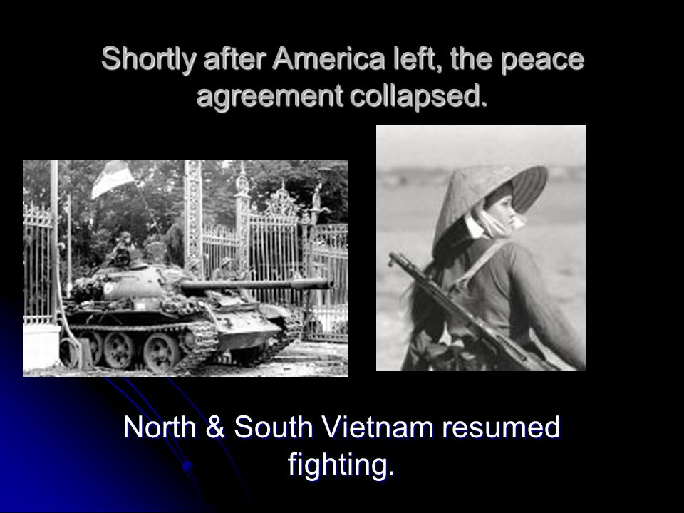 Shortly after America left, the peace agreement collapsed.