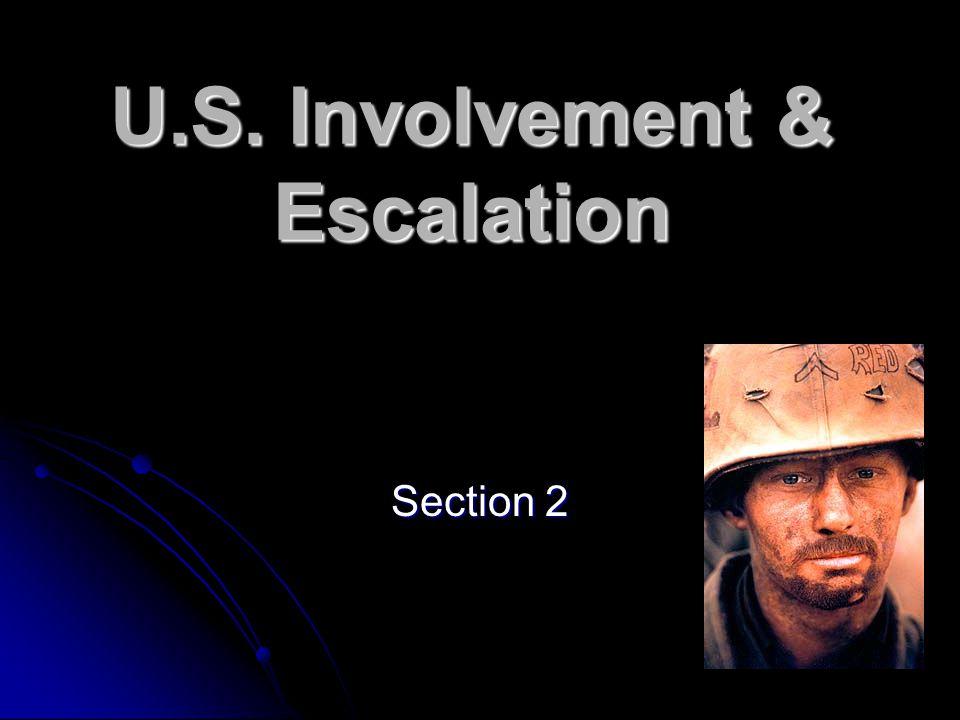 U.S. Involvement & Escalation