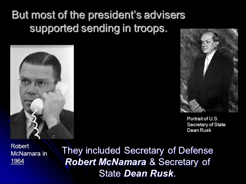 But most of the president's advisers supported sending in troops.
