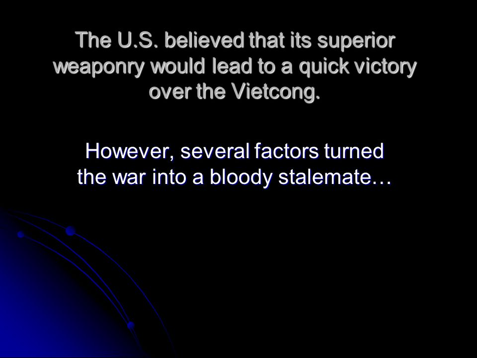 However, several factors turned the war into a bloody stalemate…