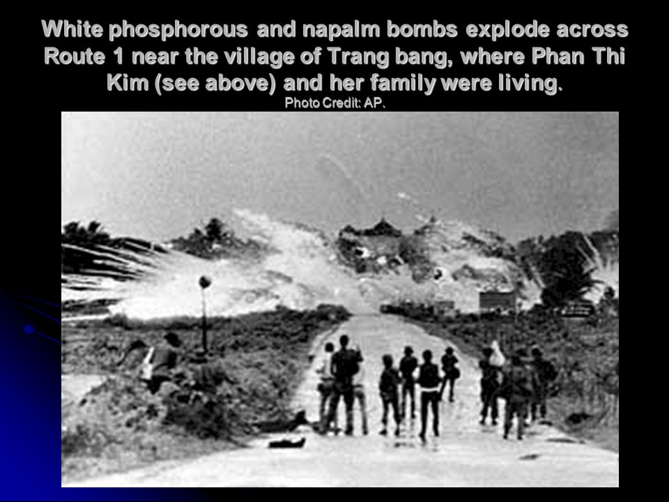 White phosphorous and napalm bombs explode across Route 1 near the village of Trang bang, where Phan Thi Kim (see above) and her family were living.