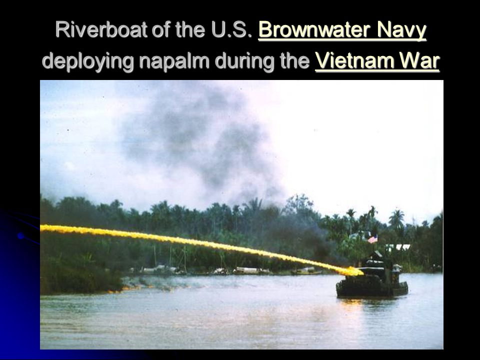 Riverboat of the U.S. Brownwater Navy deploying napalm during the Vietnam War