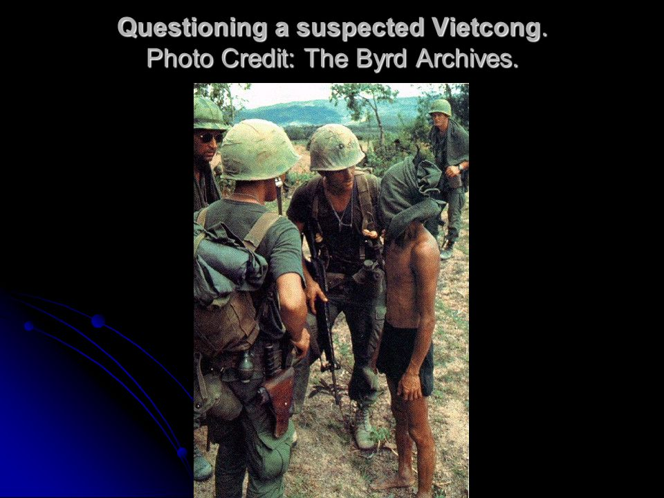 Questioning a suspected Vietcong. Photo Credit: The Byrd Archives.